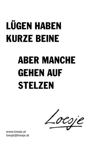LÜGEN HABEN KURZE BEINE / ABER MANCHE GEHEN AUF STELZEN
