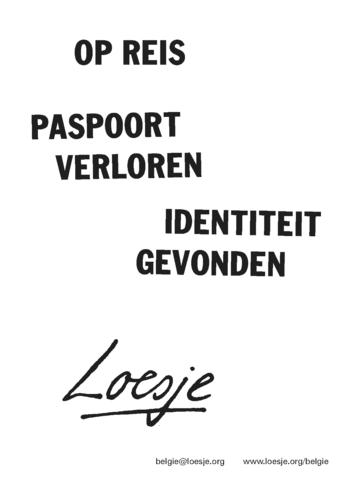 loesje spreuken reizen op reis paspoort verloren identiteit gevonden | Loesje International loesje spreuken reizen