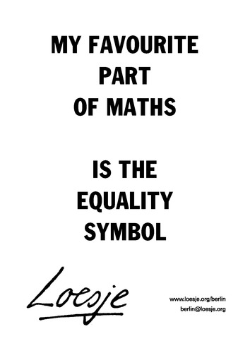 My Favourite Part Of Maths Is The Equality Symbol Loesje International