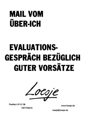 MAIL VOM ÜBER-ICH / EVALUATIONSGESPRÄCH BEZÜGLICH GUTER VORSÄTZE