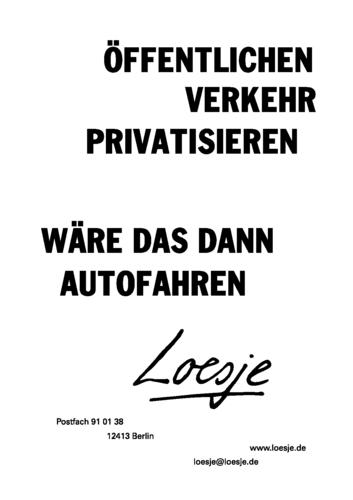 ÖFFENTLICHEN VERKEHR PRIVATISIEREN / WÄRE DAS DANN AUTOFAHREN