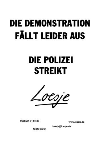 DIE DEMONSTRATION FÄLLT LEIDER AUS / DIE POLIZEI STREIKT