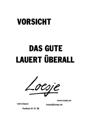 VORSICHT / DAS GUTE LAUERT ÜBERALL