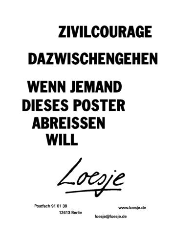 ZIVILCOURAGE / DAZWISCHENGEHEN / WENN JEMAND DIESES POSTER ABREISSEN WILL