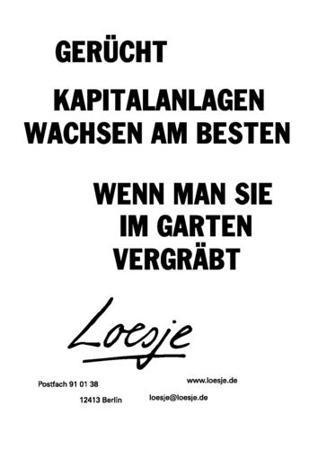 GERÜCHT / KAPITALANLAGEN WACHSEN AM BESTEN / WENN MAN SIE IM GARTEN VERGRÄBT