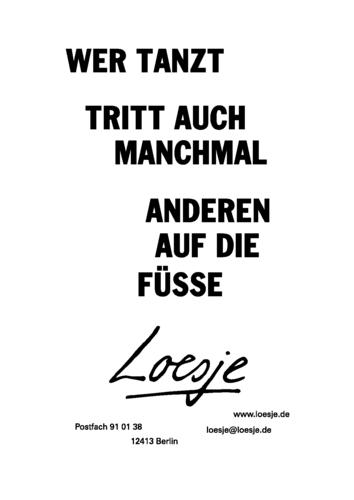 WER TANZT / TRITT AUCH MANCHMAL ANDEREN AUF DIE FÜSSE