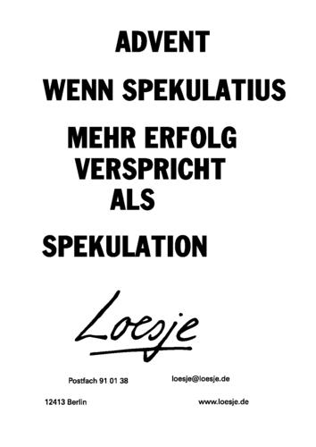 ADVENT / WENN SPEKULATIUS MEHR ERFOLG VERSPRICHT ALS SPEKULATION