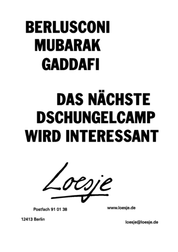 BERLUSCONI / MUBARAK / GADDAFI / DAS NÄCHSTE DSCHUNGELCAMP WIRD INTERESSANT