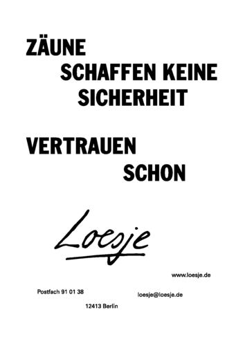 ZÄUNE SCHAFFEN KEINE SICHERHEIT / VERTRAUEN SCHON