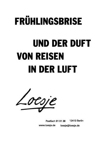 FRÜHLINGSBRISE / UND DER GERUCH VON REISEN IN DER LUFT