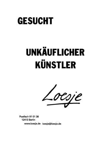 GESUCHT / UNKÄUFLICHER KÜNSTLER