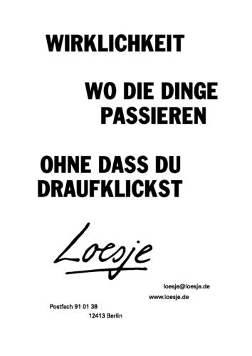 WIRKLICHKEIT / WO DIE DINGE PASSIEREN / OHNE DASS DU DRAUFKLICKST