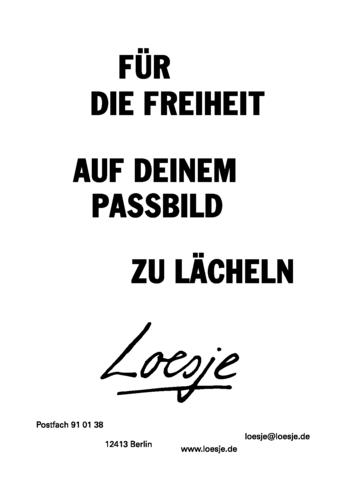 FÜR DIE FREIHEIT / AUF DEINEM PASSBILD ZU LÄCHELN