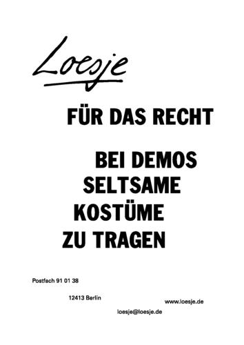 Loesje / FÜR DAS RECHT / BEI DEMOS SELTSAME KOSTÜME ZU TRAGEN