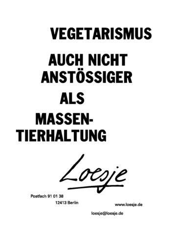 VEGETARISMUS / AUCH NICHT ANSTÖSSIGER ALS MASSENTIERHALTUNG