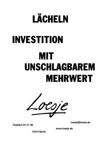 LÄCHELN / INVESTITION MIT UNSCHLAGBAREM MEHRWERT