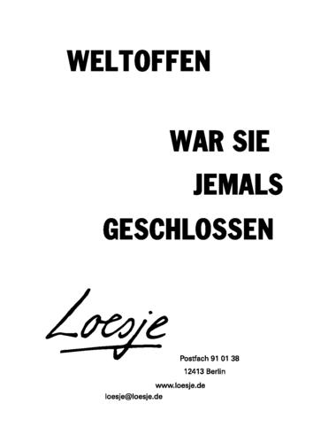 WELTOFFEN / WAR SIE JEMALS GESCHLOSSEN