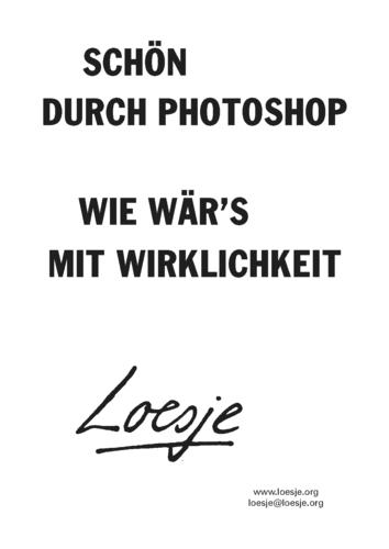 SCHÖN DURCH PHOTOSHOP / WIE WÄR