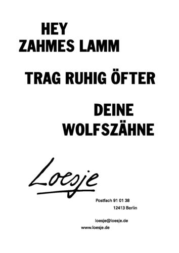 HEY ZAHMES LAMM / TRAG RUHIG ÖFTER DEINE WOLFSZÄHNE
