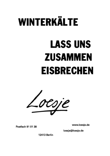 WINTERKÄLTE / LASS UNS ZUSAMMEN EISBRECHEN