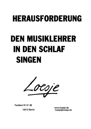HERAUSFORDERUNG / DEN MUSIKLEHRER IN DEN SCHLAF SINGEN