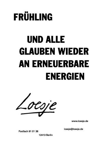 FRÜHLING / UND ALLE GLAUBEN WIEDER AN ERNEUERBARE ENERGIEN