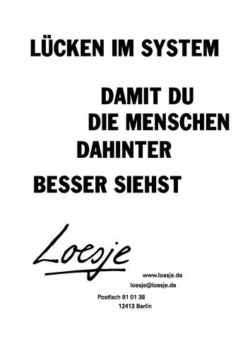 LÜCKEN IM SYSTEM / DAMIT DU DIE MENSCHEN DAHINTER BESSER SIEHST