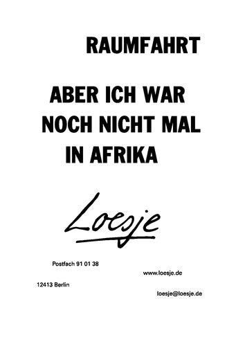 RAUMFAHRT / ABER ICH WAR NOCH NICHT MAL IN AFRIKA
