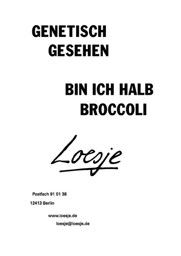 GENETISCH GESEHEN / BIN ICH HALB BROCCOLI