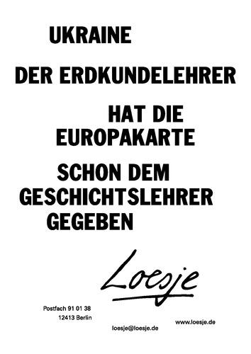 UKRAINE / DER ERDKUNDELEHRER HAT DIE EUROPAKARTE SCHON DEM GESCHICHTSLEHRER GEGEBEN