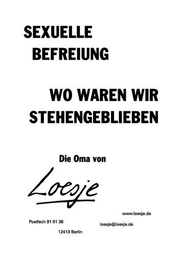SEXUELLE BEFREIUNG / WO WAREN WIR STEHENGEBLIEBEN - Die Oma von Loesje