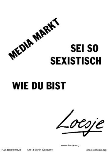 MEDIA MARKT / SEI SO SEXISTISCH / WIE DU BIST