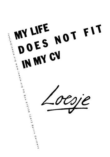 MY LIFE DOESN\'T FIT IN MY CV   Loesje International