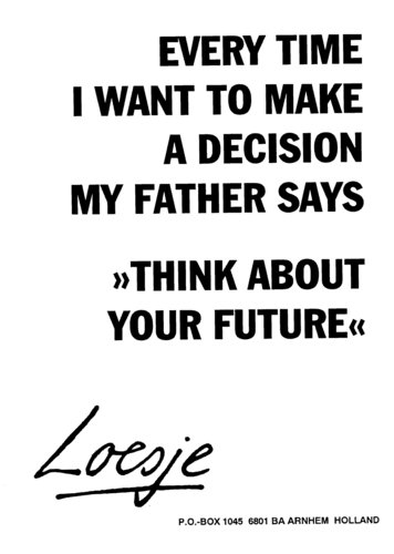 Making a decision on the future.?