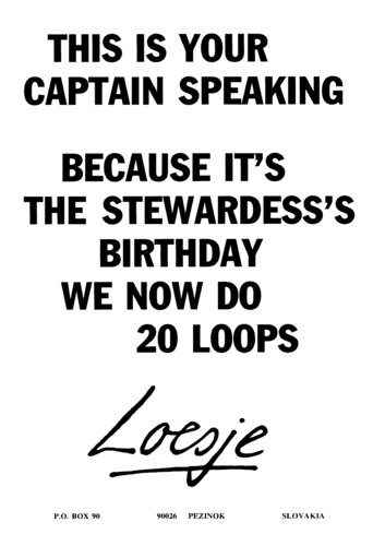 512  this is your captain speaking because it u0026 39 s the